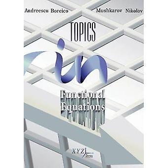 Topics in Functional Equations by Titu Andreescu & Iurie Boreico & Oleg Mushkarov & Nikolai Nikolov