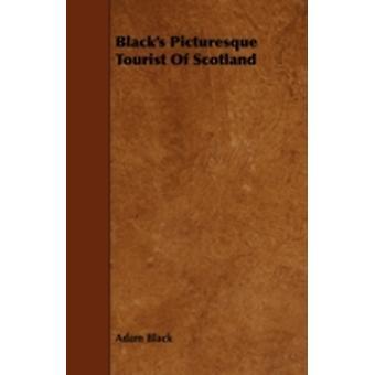 Blacks Picturesque Tourist of Scotland by Black & Adam