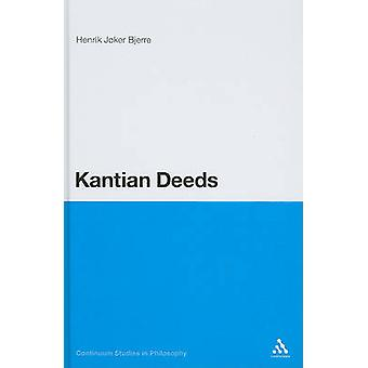 Kantian Deeds by Bjerre & Henrik Joker
