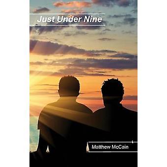 Just Under Nine by McCain & Matthew