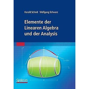 Elemente der Linearen Algebra und der Analysis by Schwarz & Wolfgang