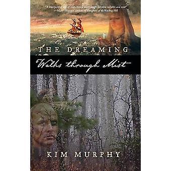 The Dreaming Walks Through Mist by Murphy & Kim