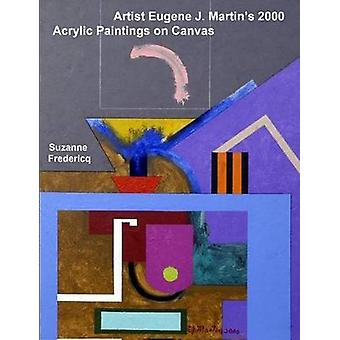 Artist Eugene J. Martins 2000 Acrylic Paintings on Canvas by Fredericq & Suzanne