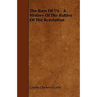 The Boys Of 76  A History Of The Battles Of The Revolution by Coffin & Charles Charleton