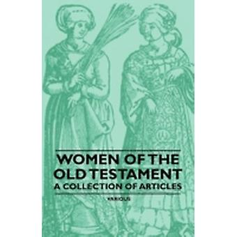 Women of the Old Testament  A Collection of Articles by Various