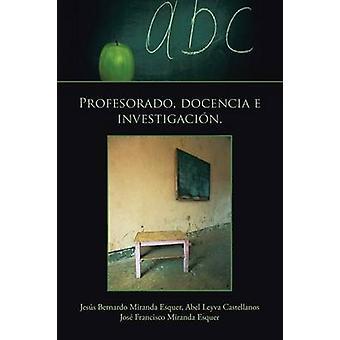 Profesorado Docencia E Investigacion. by Esquer & Jesus Bernardo Miranda