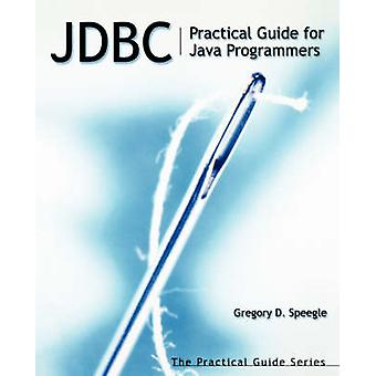 JDBC Practical Guide for Java Programmers by Speegle & Gregory