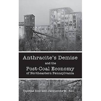Anthracites Demise and the PostCoal Economy of Northeastern Pennsylvania by Keil & Thomas