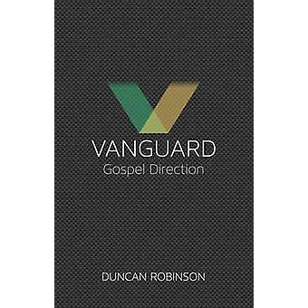 Vanguard The movement and direction of the Gospel. by Robinson & Duncan