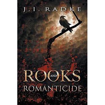 Rooks and Romanticide by Radke & J.I.