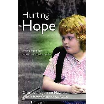 Hurting Hope What Parents Feel When Their Children Suffer by Hewlett & Charles