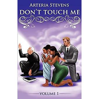 Dont Touch Me by Stevens & Arteria