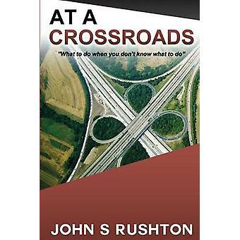 At a Crossroads The Life Alchemist by Rushton & John S.