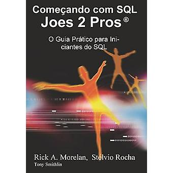 Comeando com SQL  Joes 2 Pros by Morelan & Rick