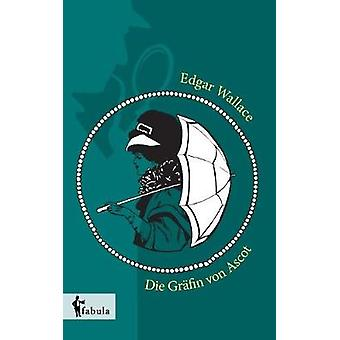 Die Grfin von Ascot by Wallace & Edgar
