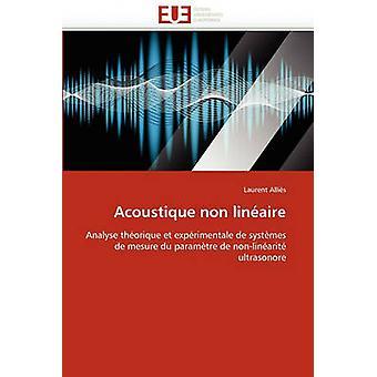 Acoustique Non Lineaire by Allis & Laurent