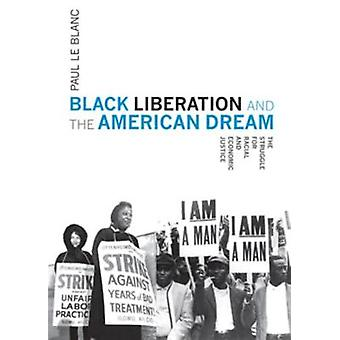 Black Liberation and the American Dream - The Struggle for Racial and