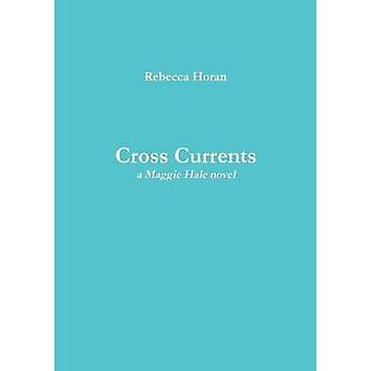 Cross Currents by Horan & Rebecca