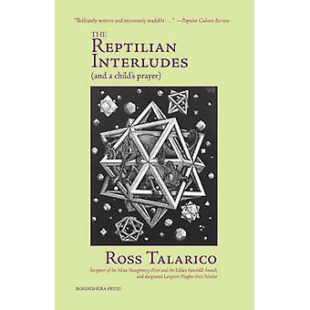 The Reptilian Interludes and a Childs Prayer by Talarico & Ross