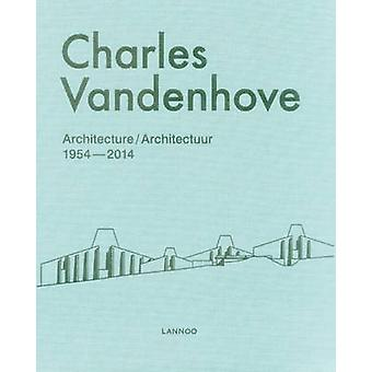 Charles Vandenhove Architecture and Projects 19522012 by Bart Verschaffel