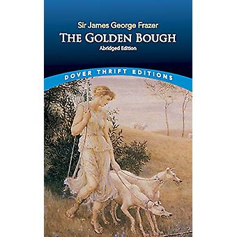The Golden Bough - Abridged Edition by Sir James George Frazer - 97804