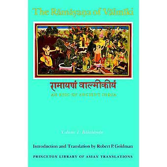 De Ramayana van Valmiki - Een epos van het oude India - Volume I - Balakan