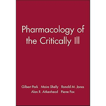 Pharmacology of Critically Ill by Maire Shelly - Gilbert Park - Maire
