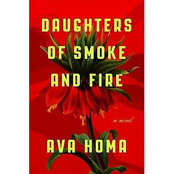 Daughters of Smoke and Fire - A Novel by Ava Homa - 9781419743092 Book