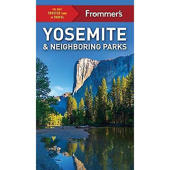 Frommer's Yosemite and Neighboring Parks by Rosemary McClure - 978162