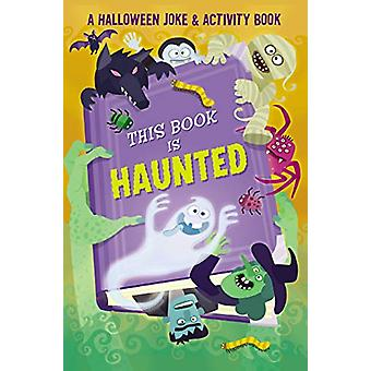 This Book is Haunted! - A Halloween Joke & Activity Book by Maggie