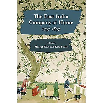 The East India Company at Home - 1757-1857 by Margot Finn - 978178735