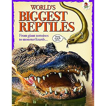 World's Biggest Reptiles - Extreme Reptiles by Tom Jackson - 978191210