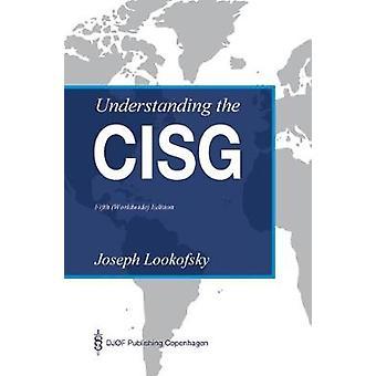 Understanding the CISG by Joseph Lookofsky - 9788757434255 Book