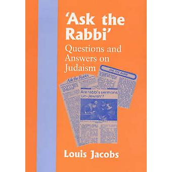 Ask the Rabbi - Questions and Answers on Judaism by Louis Jacobs - 978