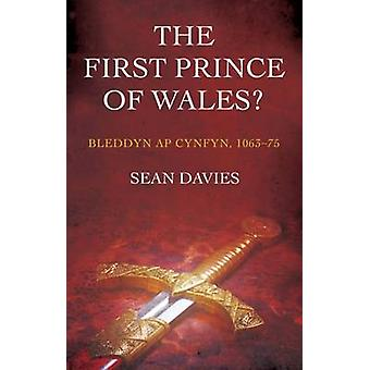 The First Prince of Wales? by Sean Davies - 9781783169368 Book