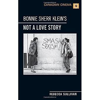 Bonnie Sherr Klein's 'Not a Love Story' (Canadian Cinema)