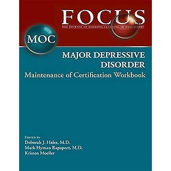 Focus Major Depressive Disorder Maintenance of Certification (MOC) Wo