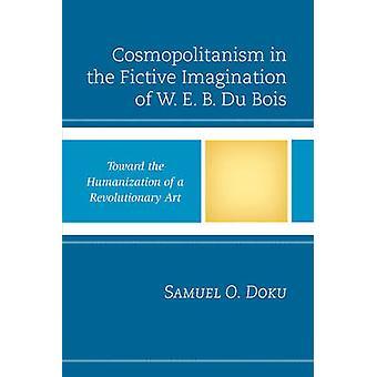 Cosmopolitanism in the Fictive Imagination of W. E. B. Du Bois - Towar