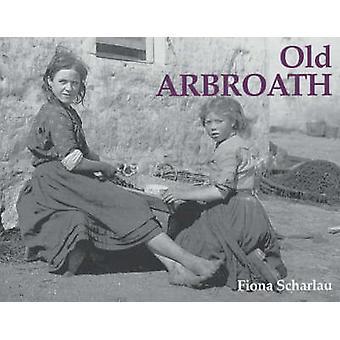 Old Arbroath by Fiona Scharlau - 9781840330977 Book