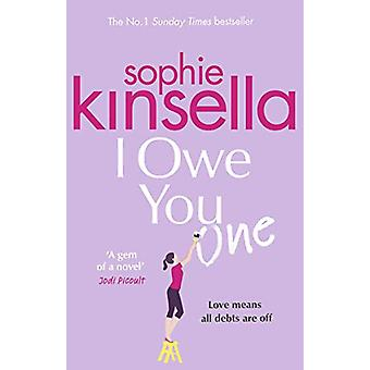 I Owe You One - The Number One Sunday Times Bestseller by Sophie Kinse