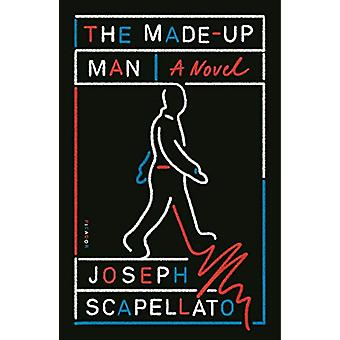 The Made-Up Man - A Novel by Joseph Scapellato - 9781250251060 Book