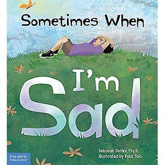 Sometimes When I'm Sad by Deborah Serani - 9781631983825 Book
