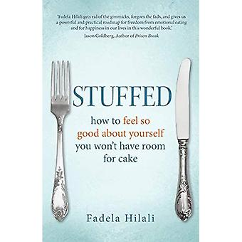Stuffed: How to Feel So Good about Yourself You Won't Have Room for Cake