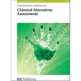 Chemical Alternatives Assessments by R. M. Harrison - R. E. Hester -