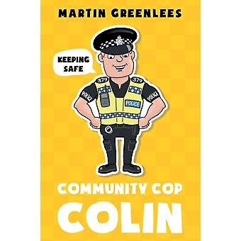 Community Cop Colin  Keeping Safe by Martin Greenlees