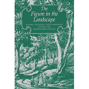 The Figure in the Landscape: Poetry, Painting and Gardening During the Eighteenth Century