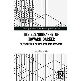 The Scenography of Howard Barker by Kipp & Lara Maleen