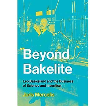 Beyond Bakelite: Leo Baekeland e il Business of Science and Invention (serie Di studi del Centro Lemelson in Invenzione e Innovazione)