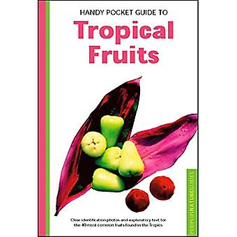 Handy Pocket Guide to Tropical Fruits - Handy Pocket Guides