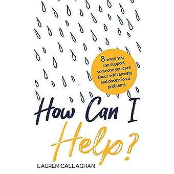 Come posso aiutare?: 8 modi in cui puoi sostenere qualcuno a cui sei a tuo riguardo con ansia o problemi ossessivi